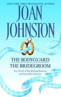 The Bodyguard/The Bridegroom by Joan Johnston