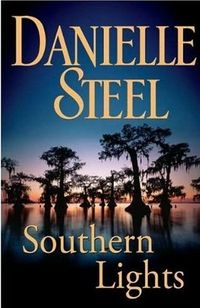 Southern Lights: A Novel by Danielle Steel