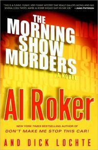 The Morning Show Murders by Al Roker
