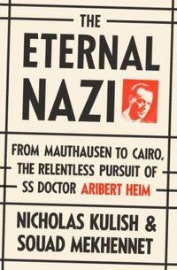 The Eternal Nazi by Nicholas Kulish
