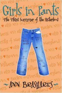 Girls in Pants: Third Summer of the Sisterhood by Ann Brashares
