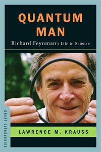 Quantum Man: Richard Feynman's Life in Science
