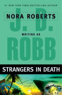 Strangers In Death by J.D. Robb