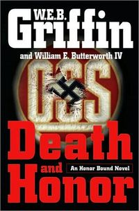 Death and Honor by William E. Butterworth IV
