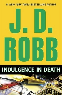 Indulgence in Death by J.D. Robb