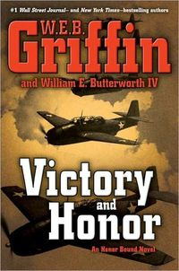Victory And Honor by W.E.B. Griffin