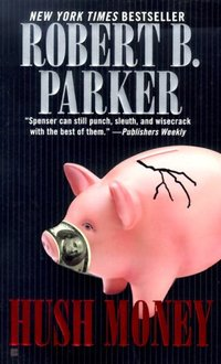 Hush Money by Robert B. Parker