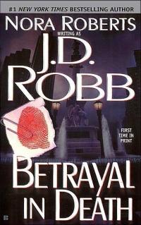 Betrayal in Death by J.D. Robb