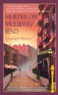 Murder on Mulberry Bend by Victoria Thompson