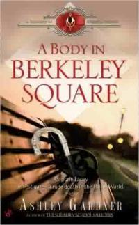 A Body in Berkeley Square by Ashley Gardner