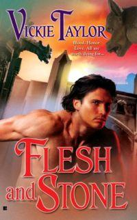 Flesh And Stone by Vickie Taylor