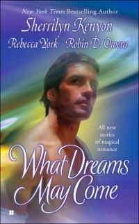 What Dreams May Come by Robin D. Owens