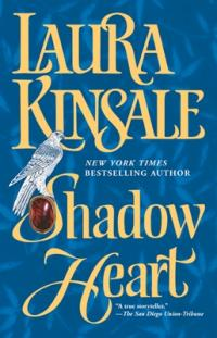 Shadow Heart by Laura Kinsale