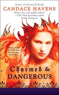 Charmed & Dangerous by Candace Havens