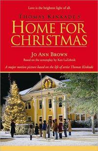 Thomas Kinkade's Home for Christmas by Jo Ann Brown