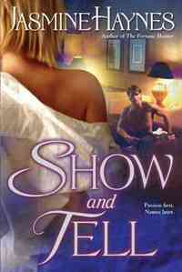 Show and Tell by Jasmine Haynes