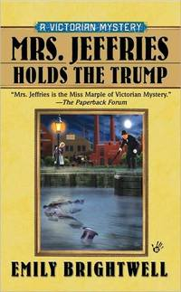Mrs. Jeffries Holds the Trump by Emily Brightwell