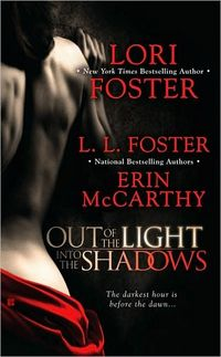 Out Of The Light, Into The Shadows by Erin McCarthy