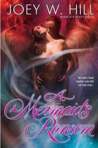 A Mermaid's Ransom by Joey W. Hill