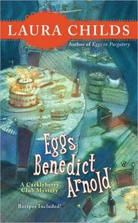 Eggs Benedict Arnold by Laura Childs