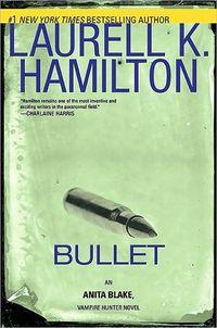 Bullet by Laurell K. Hamilton