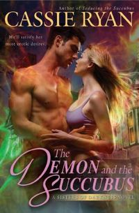 The Demon & the Succubus by Cassie Ryan