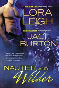Nautier And Wilder by Lora Leigh