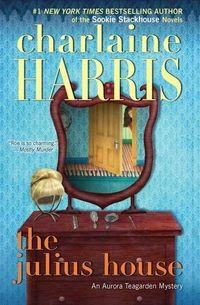 The Julius House by Charlaine Harris