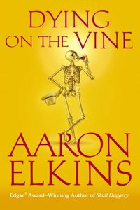 Dying On The Vine by Aaron Elkins