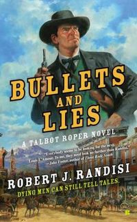 Bullets And Lies by Robert J. Randisi