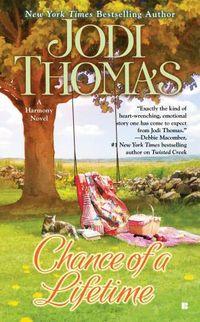 Chance Of A Lifetime by Jodi Thomas