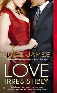 Love Irresistibly by Julie James
