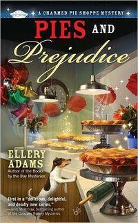 Pies and Prejudice by Ellery Adams