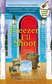 Freezer I'll Shoot by Victoria Hamilton