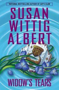 Widow's Tears by Susan Wittig Albert