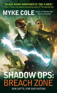 Shadow Ops: Breach Zone by Myke Cole