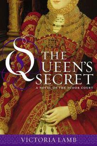 The Queen's Secret by Victoria Lamb