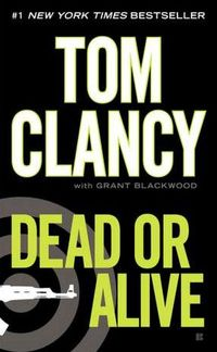 Dead Or Alive by Tom Clancy
