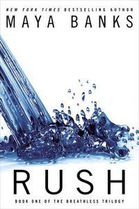 Rush by Maya Banks