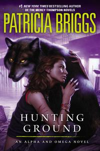Hunting Ground by Patricia Briggs