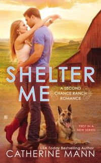 Shelter Me by Catherine Mann