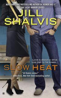 Slow Heat by Jill Shalvis