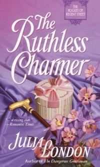 Ruthless Charmer by Julia London