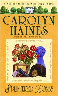 Splintered Bones by Carolyn Haines