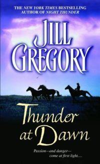 Thunder At Dawn by Jill Gregory
