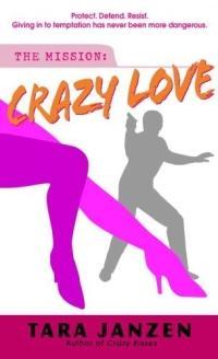 Crazy Love by Tara Janzen