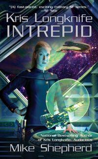 Kris Longknife: Intrepid by Mike Shepherd