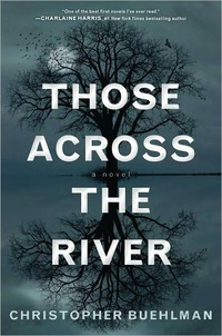 Those Across The River by Christopher Buehlman
