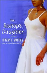 The Bishop's Daughter by Tiffany L. Warren