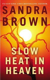 Slow Heat In Heaven by Sandra Brown